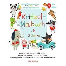 Kritzel-Malbuch ab 2 Jahre Mein erstes Malbuch für Kinder Malen, Zeichnen lernen, Kritzeln Kindergarten Kritzelbuch Kinderbuch Mitmachbuch (German Edition)