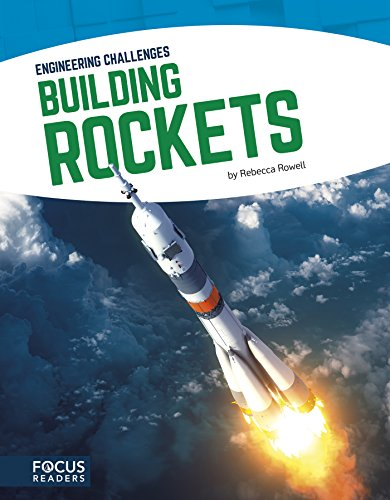 Building Rockets (Engineering Challenges)