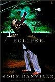Eclipse, John Banville, 0375411291