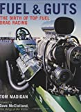 Fuel and Guts, Tom Madigan, 0760326975
