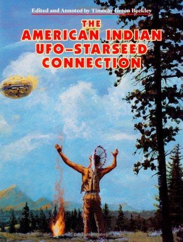 Read Online The American Indian UFO Starseed Connection [Paperback] [2012] (Author) Timothy Green Beckley, Brad Steiger, Chris Franz Warner, Diane Tessman pdf
