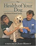 The Health of Your Dog, John Bower, 0931866456
