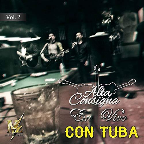 (Alta Consigna Con Tuba Vol.2 (En Vivo))