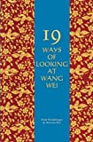 img - for 19 Ways of Looking at Wang Wei: How a Chinese Poem is Translated by Weinberger, Eliot, Paz, Octavio (1995) Paperback book / textbook / text book