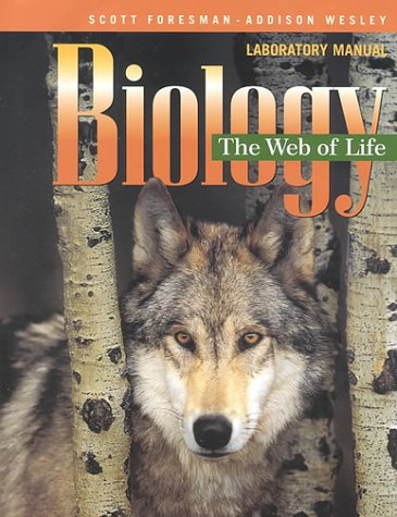 BIOLOGY THE WEB OF LIFE LABORATORY MANUAL STUDENT EDITION