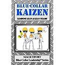 Blue-Collar Kaizen: Leading Lean & Lean Teams (Blue-Collar Leadership Series) (Volume 3)