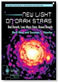 New Light on Dark Stars: Red Dwarfs, Low-Mass Stars, Brown Dwarfs (Springer-Praxis Series in Astronomy and Astrophysics)