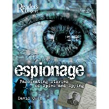 Espionage: Fascinating Stories of Spies and Spying