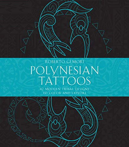 Polynesian Tattoos: 42 Modern Tribal Designs to Color and Explore (Maori Game)