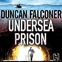 Undersea Prison: John Stratton Book 4 Hörbuch von Duncan Falconer Gesprochen von: Michael Tudor Barnes