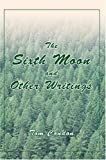 The Sixth Moon and Other Writings, Tom Condon, 0595777651