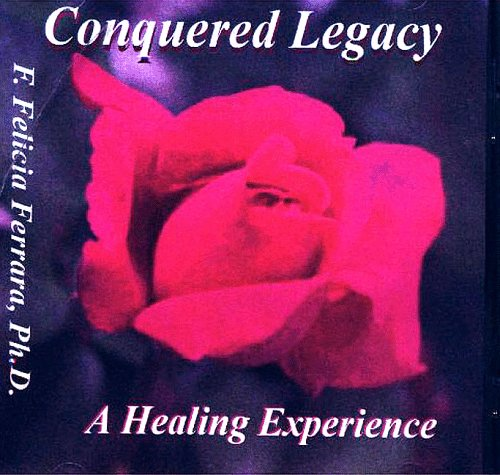 Conquered Legacy: A Healing Experience