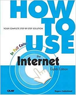 How to Use the Internet (8th Edition): Rogers Cadenhead ...