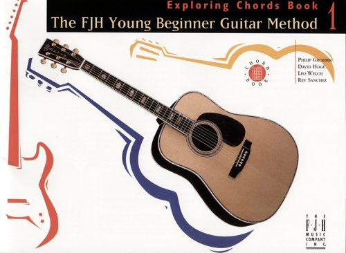FJH Young Beginner Guitar Method, Exploring Chords, Book 1