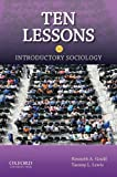 Ten Lessons in Introductory Sociology, Gould, Kenneth A. and Lewis, Tammy L., 0199746915