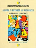 img - for Secondary School Teaching: A Guide to Methods and Resources, Planning for Competence book / textbook / text book
