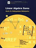 Linear Algebra Gems : Assets for Undergraduate Mathematics, , 0883851709