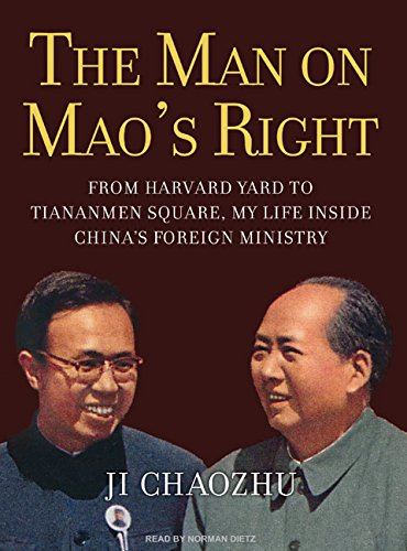 The Man on Mao's Right: From Harvard Yard to Tiananmen Square, My Life Inside China's Foreign Ministry by Brand: Tantor Media
