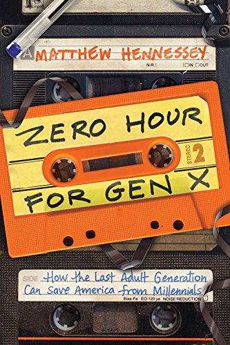 61596fa5122 Zero Hour for Gen X  How the Last Adult Generation Can Save America from  Millennials