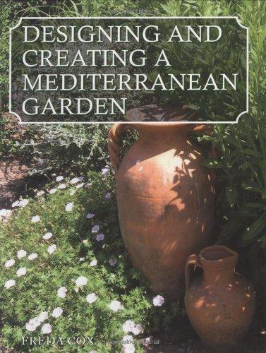 Designing and Creating a Mediterranean Garden ()