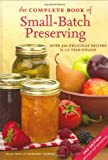 The Complete Book of Small-Batch Preserving, Ellie Topp and Margaret Howard, 1554072670