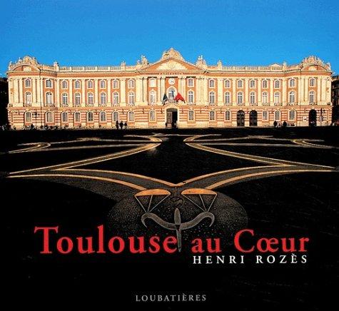 Toulouse au coeur