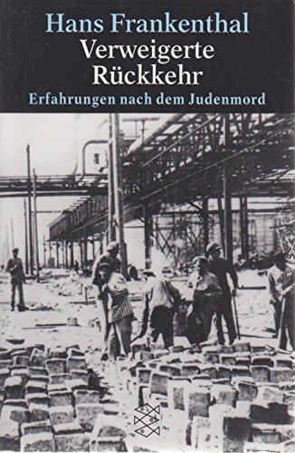 Verweigerte Rückkehr. Erfahrungen nach dem Judenmord