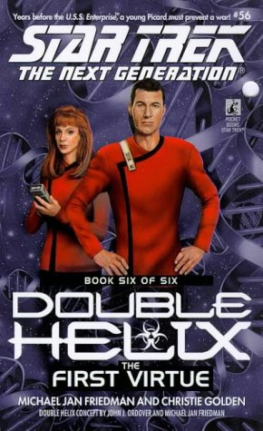 The First Virtue (Star Trek the Next Generation: Double Helix, Book 6)