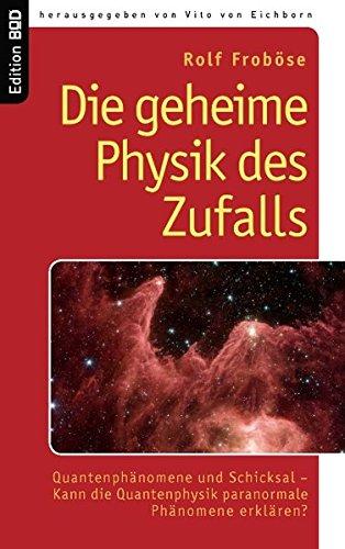 die-geheime-physik-des-zufalls-quantenphnomene-und-schicksal-kann-die-quantenphysik-paranormale-phnomene-erklren
