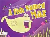 A Fish Named Max, Etta Miller Warner, 1618628992