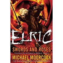 Elric   Swords and Roses (Chronicles of the Last Emperor of Melnibone Book 6)