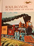 Railroads in the days of steam, (American heritage junior library)