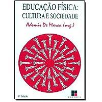 Educação Física. Cultura e Sociedade