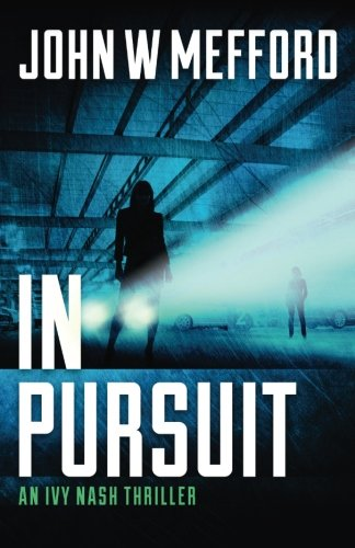 IN Pursuit (An Ivy Nash Thriller, Book 2) (Redemption Thriller Series) (Volume 8)