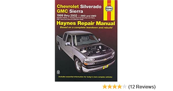 chevrolet silverado and gmc sierra repair manual 1999 2002 hayne s rh amazon com Chevrolet Silverado 1500 2002 chevy silverado 1500 repair manual