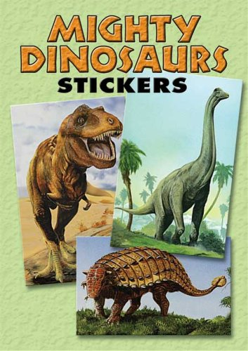 Mighty Dinosaurs: 36 Stickers, 9 Different Designs (Dover Little Activity Books Stickers)