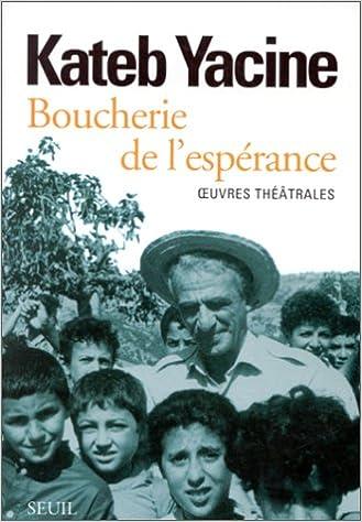 En ligne BOUCHERIE DE L'ESPERANCE. Oeuvres théâtrales pdf