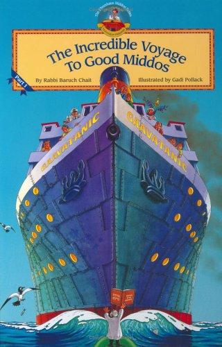 Incredible Voyage to Good Middos (Ehrenhaus middos series) pdf
