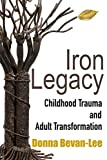 Iron Legacy: Childhood Trauma and Adult
