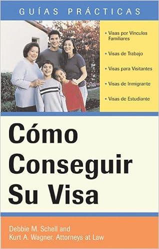 Como Conseguir su Visa (Guias Practicas)