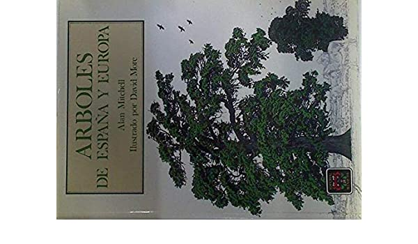 Arboles de España y Europa: Amazon.es: Mitchel, Alan: Libros