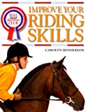 Improve Your Riding Skills, Carolyn Henderson, 0789442647