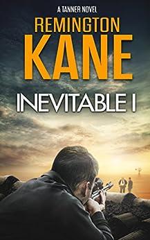Inevitable I (A Tanner Novel Book 1) by [Kane, Remington]