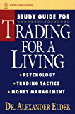 Trading for a Living, Study Guide: Psychology, Trading Tactics, Money Management (Wiley Finance)