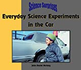 Everyday Science Experiments in the Car, Daniel Hartzog, 0823954595