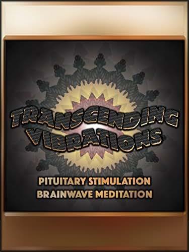 Pituitary Stimulation (Human Growth Hormone Remix) [Brainwave Meditation]