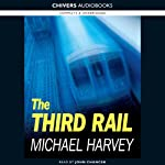 The Third Rail: Michael Kelly, Book 3 | Michael Harvey