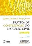capa de Prática de Contestação no Processo Civil: Contestação - Reconvenção - Exceções - Impugnações