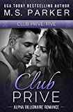 Club Prive Book 5: Alpha Billionaire Romance