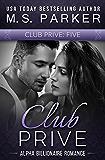 Club Prive Book 5: Alpha Billionaire Romance